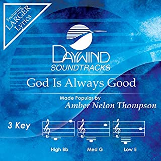 God Is Always Good [Accompaniment/Performance Track]