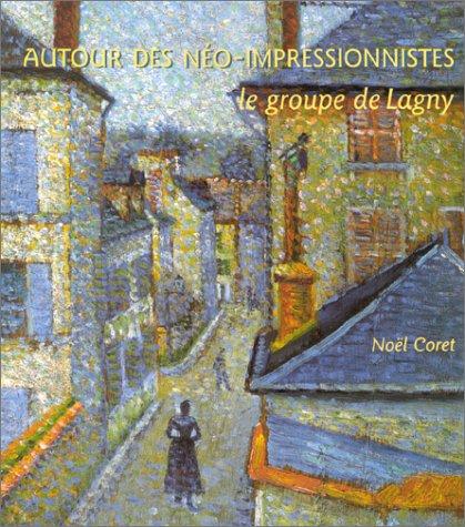 Autour des néo-impressionnistes, le groupe de Lagny