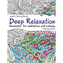 Adult Coloring Book: Deep Relaxation : Templates for Meditation and Calming: Volume 9