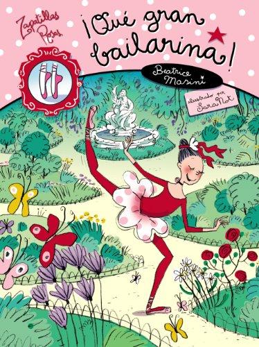 ¡Qué gran bailarina! (Libros Para Jóvenes - Libros De Consumo - Zapatillas Rosas)