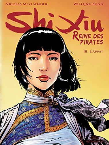 Shi Xiu, Reine des pirates - Tome 3 - L'appât...