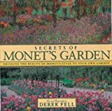 Secrets of Monet's Garden: Bringing the Beauty of Monet's Style to Your Own Garden