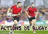 Actions de rugby : Série de 12 créations originales montrant les gestes et actions du rugby actuel. Calendrier mural A3 horizontal