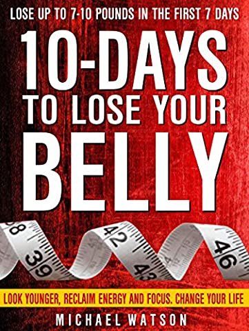 10 Days To Lose Your Belly: Look Younger, Reclaim Energy