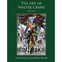 The Art of Walter Crane (Vintage Coloring Adult Coloring Books) by Heidi Berthiaume (2016-02-01)