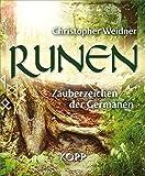 Runen: Zauberzeichen der Germanen - Christopher Weidner
