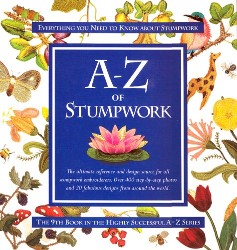 A-Z of Stumpwork (A-Z Embroidery Series) for sale  Delivered anywhere in UK