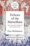 Echoes of the Marseillaise: Two Centuries Look Back on the French Revolution (Mason Welch Gross Lecture, Band 2)