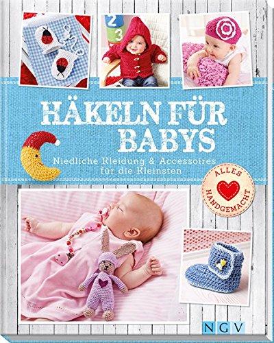 Häkeln für Babys: Niedliche Kleidung & Accessoires für die Kleinsten (Häkeln Kleidung)