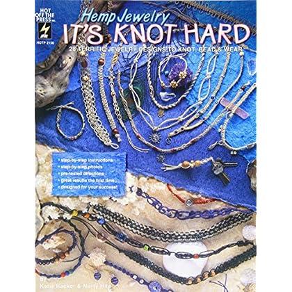 Hemp Jewelry It's Knot Hard: 28 Terrific Jewelry Designs to Knot, Bead & Wear by Katie Hacker (1-Feb-1997) Paperback