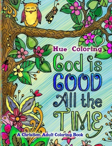 god-is-good-all-the-time-a-christian-adult-coloring-book