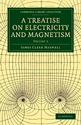 A Treatise on Electricity and Magnetism 2 Volume Paperback Set: A Treatise on Electricity and Magnetism: Volume 2 (Cambridge Library Collection - Physical  Sciences)