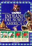 Indiani del Nord America. Ediz. illustrata