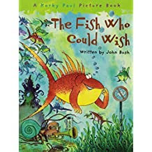 The Fish Who Could Wish by Bush, John (2008) Paperback