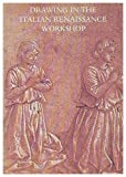 Drawings in the Italian Renaissance Workshop by Francis Ames-Lewis (1983-02-02)