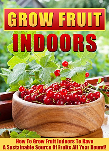 grow-fruit-indoors-how-to-grow-fruit-indoors-to-have-a-sustainable-source-of-fruits-all-year-round-i