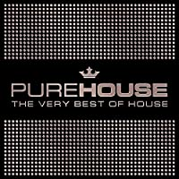 Pure House: The Very Best Of House [Explicit]