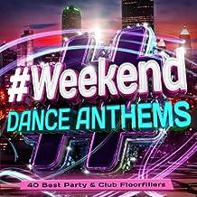 #Weekend Dance Anthems - 40 Best Party & Club Floorfillers