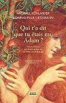 Qui t'a dit que tu étais nu, Adam ?: Tentations mythologiques et philosophiques par Köhlmeier