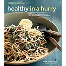 Healthy in a Hurry (Williams-Sonoma): Simple, Wholesome Recipes for Every Meal of the Day by Esther Blum (3-Apr-2012) Hardcover