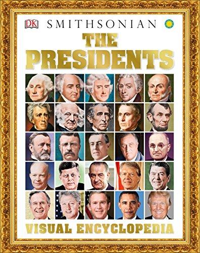The Presidents Visual Encyclopedia por Dk