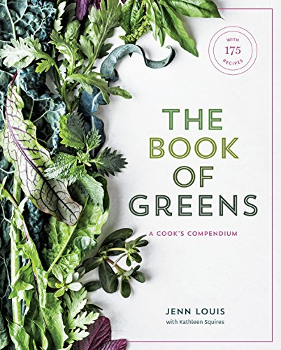 The Book Of Greens: A Cook's Compendium of 50 Varieties, from Arugula to Watercress, with 150 Recipes