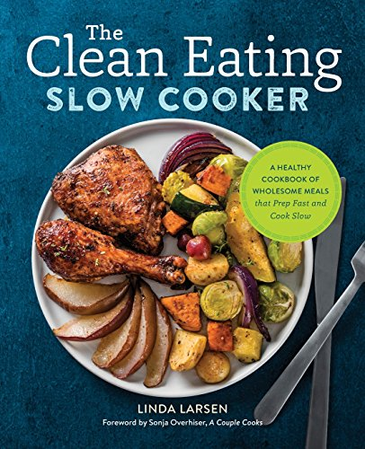 The Clean Eating Slow Cooker: A ...