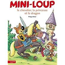 Mini-loup, le chevalier, la princesse et le dragon