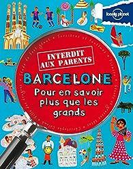 Barcelone Interdit aux parents - 1ed par Moira Butterfield