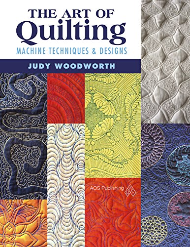 The Art of Quilting - Machine Techniques & Designs por Judy Woodworth