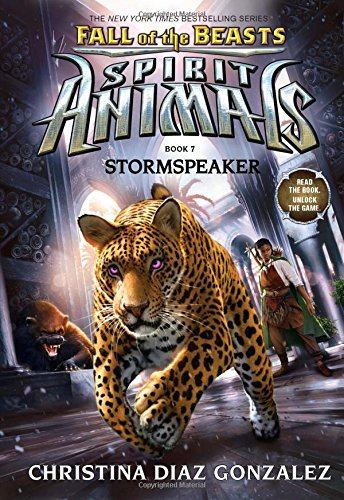 Fall of the Beasts 7: Stormspeaker (Spirit Animals)