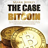 The Case for Bitcoin: Why JPMorgan CEO Jamie Dimon Is Dead Wrong - And Why Bitcoin Is the Greatest 'Store of Value' Ever Invented in Human History!