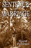 Sentence of Marriage: Promises to Keep: Volume 1 by Shayne Parkinson (2012-07-24)