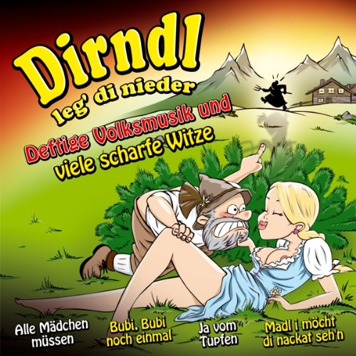 dirndl-leg-di-nieder-deftige-volksmusik-und-viele-scharfe-witze-humor-witz-lachen-pagger-buam-da-zil