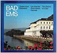 Bad EMS. Zauber einer Badestadt in deutsch, französisch