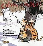 Calvin und Hobbes 7: Angriff der durchgeknallten mörderischen Schneemutanten - Bill Watterson