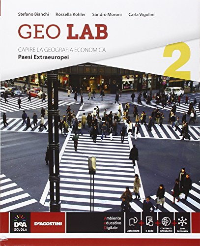 Geo lab. Capire la geografia economica. Per le Scuole superiori. Con e-book. Con espansione online: 2