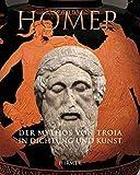Homer: Der Mythos von Troia in Dichtung und Kunst. Katalogbuch zur Ausstellung in Basel, 17.3.2008-17.8.2008, Antikenmuseum und Sammlung Ludwig, ... Reiss-Engelhorn-Museum Mannheim