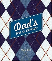 Dad's Book of Answers by Carol Bolt (2006-06-01)