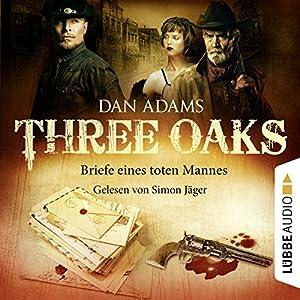 Briefe eines toten Mannes: Three Oaks 3