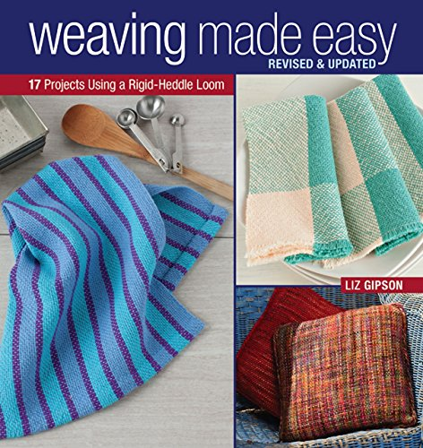 Weaving Made Easy Revised and Updated: 17 Projects Using a Rigid-Heddle Loom (English Edition)