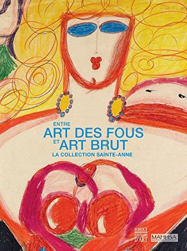 Entre art des fous et art brut : La collection Sainte-Anne