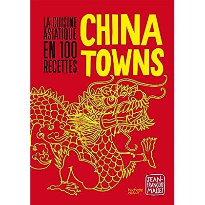Chinatowns : La cuisine asiatique en 100 recettes (Hors Collection Cuisine)