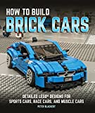 Die besten A & E Designs Muscle Cars - How to Build Brick Cars: Detailed LEGO Designs Bewertungen
