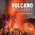 Volcano Discoveries: A Photographic J...