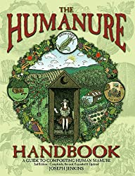 The Humanure Handbook: A Guide to Composting Human Manure (The Humanure Hand Book, 2)
