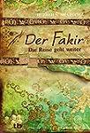 Der Fakir - Die Reise geht weiter