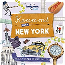 Lonely Planet Kinderreiseführer Komm mit nach New York (Lonely Planet Kids) (Lonely Planet Kids Komm mit)