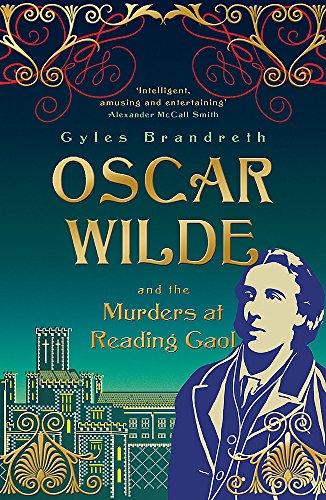 Oscar Wilde and the Murders at Reading Gaol: Oscar Wilde Mystery: 6