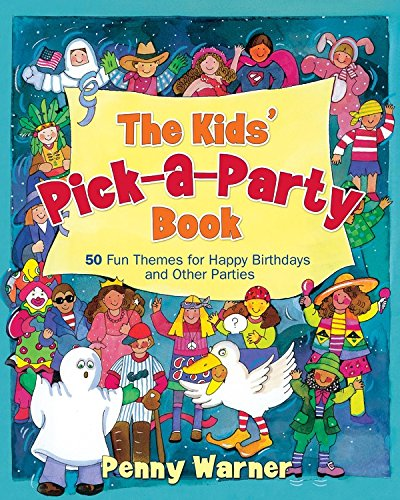 Kids Pick A Party Book (Children's Party Planning Books)